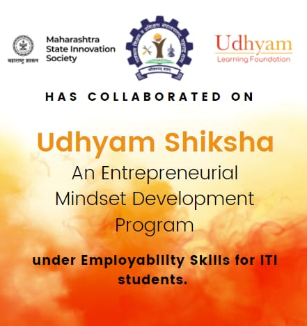 """The curriculum is contextualised with stories and examples from the Maharashtra region. Through 'Live Entrepreneurial Interaction' sessions, learners can interact with personalities who have achieved entrepreneurial success by overcoming challenges. Additionally, the curriculum entails training sessions for ITI instructors on facilitation skills as well as entrepreneurship curriculum. Commending this association, Honourable Minister Skill Development, Employment and Entrepreneurship, Government of Maharashtra, Shri. Nawab Malik said, """"It is important to give our youth opportunities to express themselves and earn a livelihood as entrepreneurs. The government has created several industrial zones and policies like the Chief Minister's Employment Generation Scheme (CMEGP). Students from this program should be linked to benefits under CMEGP at the district level so that we can see translations to companies. We intend to scale up this program with Udham Learning Foundation in the future."""" Shri. Deepender Singh Kushwah I.A.S, Director- DVET, said, """"Entrepreneurship is critical for the youth in this rapidly changing world. It generates quality jobs and fosters innovation. Our goal is to enable the learners to become self-reliant and value creators for society. With the Udhyam Shiksha program, we are transforming education through creative teaching processes and supplementing theory with real-life experiences. This shall promote 21st century skills amongst our learners."""" Commenting on this program, Shri. Mekin Maheshwari, Founder, Udhyam Learning Foundation, said, """"Maharashtra ITIs play a vital role in building skill sets amongst the youth. Udhyam Shiksha program aims to complement this by developing entrepreneurial mindsets. The program enables the youth to be creative and challenge the status quo to achieve their true potential. We are excited to partner with the Maharashtra Government because it allows the state and us to achieve these learning outcomes at such a large sc"""